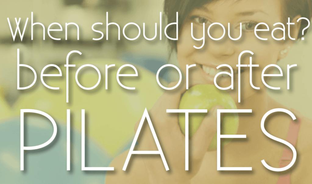 Ne zaman yemelisin? Pilates egzersizinden önce mi sonra mı?